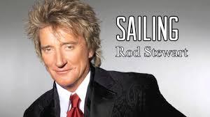 "Rod Stewart - ""Sailing"""