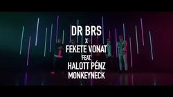 DR BRS X Fekete Vonat feat. Halott Pénz, Monkeyneck - Hol van az a lány